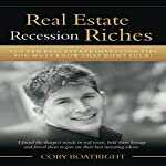 Real Estate Riches: Top Ten Real Estate Investing Tips You Must Know That Don't Suck! | Cory Boatright,Robert Elder,Jason Simpson,Allen Moore,Frank Aufiero,Brian Nix,Jack Werner,Tony Tyler,Nancy Rieg