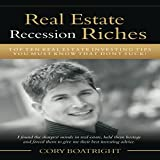 Real Estate Riches: Top Ten Real Estate Investing Tips You Must Know That Don't Suck!