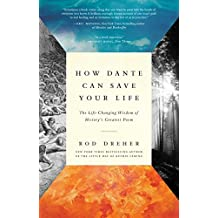 How Dante Can Save Your Life: The Life-Changing Wisdom of History's Greatest Poem (English Edition)
