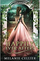 Happily Ever Afters: A Reimagining of Snow White and Rose Red Paperback