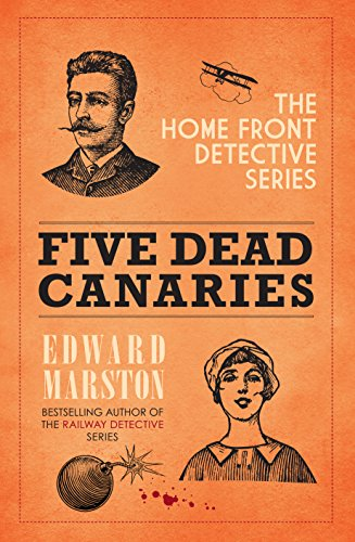 Five Dead Canaries (The Home Front Detective Series)