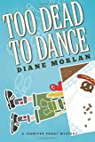 Too Dead to Dance, Diane Morlan, 0984479511