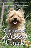 img - for Critters of Mossy Creek (Mossy Creek Hometown) (Volume 7) book / textbook / text book