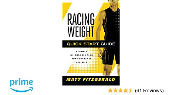 racing weight quick start guide a 4 week weight loss plan for rh amazon com racing weight quick start guide a 4-week weight-loss plan for endurance athletes racing weight quick start guide ebook