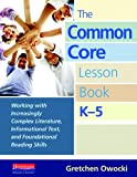The Common Core Lesson Book, K-5, Gretchen Owocki, 0325042934