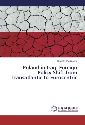 Poland in Iraq: Foreign Policy Shift from Transatlantic to (Trans Shift)