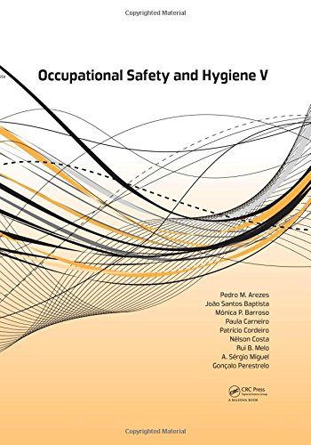 Occupational Safety and Hygiene V: Selected papers from the International Symposium on Occupational Safety and Hygiene (SHO 2017), April 10-11, 2017, Guimarães, Portugal