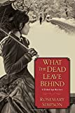 What the Dead Leave Behind (Gilded Age Mystery)