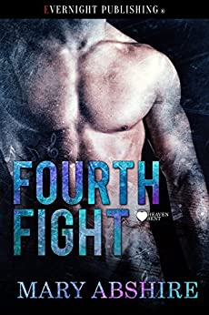 Fourth Fight (Heaven Sent Book 4) by [Abshire, Mary ]