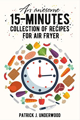 Download An Awesome collection of 15-minutes recipes for Air Fryer pdf