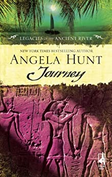 Journey (Legacies of the Ancient River) by [Hunt, Angela]