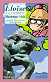 Eloïse and the strange Museum Visit: Learning to make reasoned, ethical decisions (Citizenship for Kids: Character education and social responsibility Book 11)