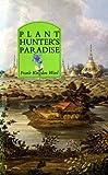 Plant Hunter's Paradise, Frank K. Ward, 0947752307
