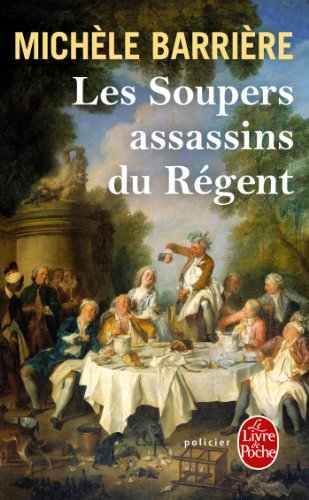 Amazon Com Les Soupers Assassins Du Regent Policiers