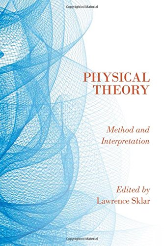 Physical Theory: Method and Interpretation