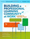 img - for Building a Professional Learning Community at Work: A Guide to the First Year by Parry Graham (2009-09-25) book / textbook / text book