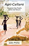 Agri-Culture, Jules Pretty and Malin Falkenmark, 1853839205