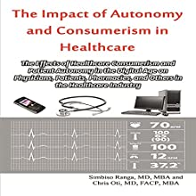 The Impact of Autonomy and Consumerism in Healthcare Audiobook by Chris Oti MD FACP MBA, Simbiso Ranga MD MBA Narrated by Patrick Morgan
