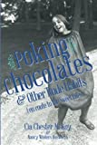 Poking Chocolates: And Other Rude Habits (En Route to the Sweet Life)