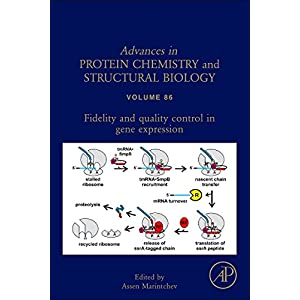 Fidelity and Quality Control in Gene Expression, Volume 86 (Advances in Protein Chemistry and Structural Biology)