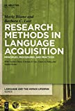 Research Methods in Language Acquisition: Principles, Procedures, and Practices (Language and the Human Life Span) (Language and the Human Lifespan (Lhls))