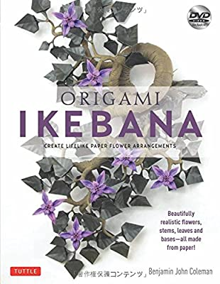 Origami Ikebana: Create Lifelike Paper Flower Arrangements [Origami Book and Instructional DVD]
