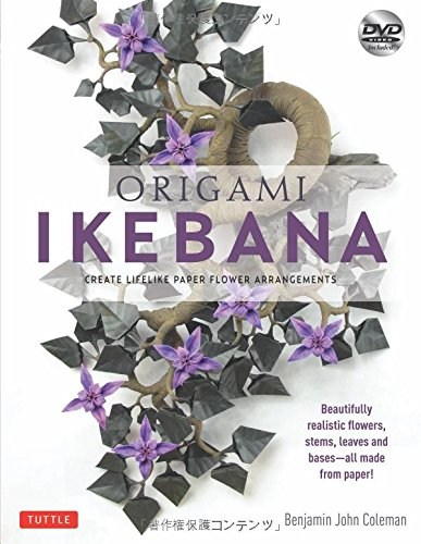 Origami Ikebana: Create Lifelike Paper Flower Arrangements [Origami Book and Instructional DVD] (Origami Flower Paper)