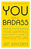 [By Jen Sincero ] You Are a Badass: How to Stop Doubting Your Greatness and Start Living an Awesome Life (Paperback)【2018】 by Jen Sincero (Author) (Paperback)