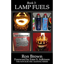 Book 3: Lamp Fuels (The Non-Electric Lighting Series)