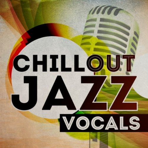 Chill Out Jazz Vocals