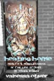 Healing Home : Health and Homelessness in the Life Stories of Young Women, Oliver, Vanessa, 1442645318