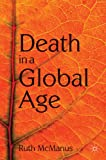 Death in a Global Age, McManus, Ruth, 0230224512
