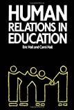 Human Relations in Education, Eric Hall and Carol Hall, 041502532X