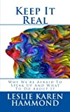 img - for Keep It Real: Why We're Afraid To Speak Up And What To Do About It book / textbook / text book