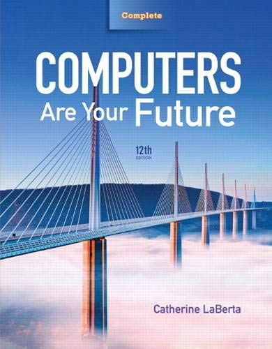 Computers Are Your Future Complete (12th Edition) (Best Private Liberal Arts Colleges)