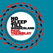 No Sleep Till Wonderland | Paul Tremblay
