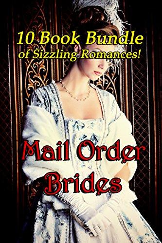 Mail Order Brides (10 Book Bundle of Sizzling Romances!)