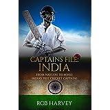 Captains File: India: From Nayudu to Kohli, India's Test Cricket Captains