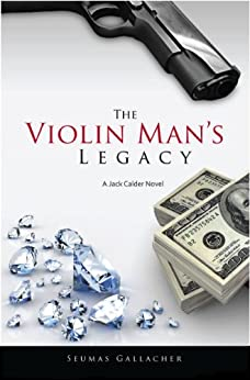 THE VIOLIN MAN'S LEGACY (Jack Calder Crime Series #1) by [gallacher, seumas]
