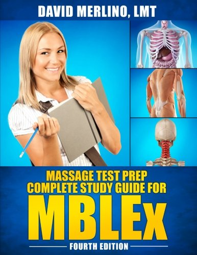 Massage Test Prep - Complete Study Guide for MBLEx, Fourth Edition (Best Mblex Study Guide)