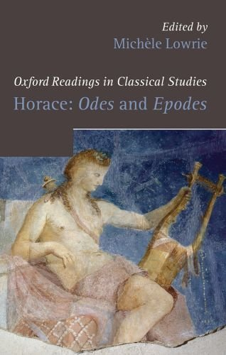 Horace: Odes and Epodes (Oxford Readings in Classical Studies)