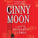 Ginny Moon Audiobook by Benjamin Ludwig Narrated by Em Eldridge