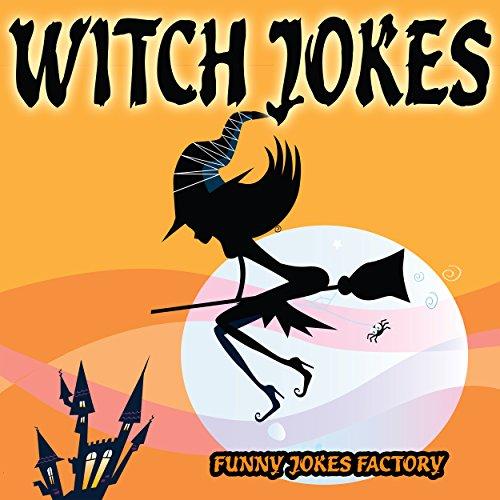 Witch Jokes for Kids (Funny Jokes - Kids Jokes - Jokes for Kids): Halloween Jokes, Humor, Comedy, and Puns (Halloween Joke Books for Kids) ()