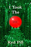 I Took the Red Pill, Jay M. Horne, 0557153603