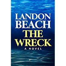 The Wreck: An Underwater Action & Adventure Novel full of Suspense (Sea Adventures, Sea Stories, Scuba Diving, Thriller, Mystery, Fiction, Beach Reads, Summer Reads)