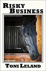 Risky Business: Kovak & Quaid Horse Mystery Series (Kovak & Quaid Horse Mysteries Book 4)