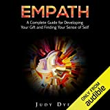 Empath: A Complete Guide for Developing Your Gift