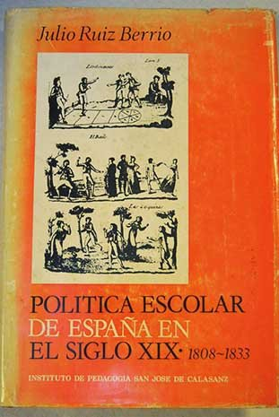 POLÍTICA ESCOLAR DE ESPAÑA EN EL SIGLO XIX 1808-1833: Amazon.es: Julio RUIZ BERRIO: Libros