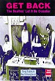 img - for Get Back : The Beatles Let It Be Disaster by Doug Sulphy (1998-11-01) book / textbook / text book
