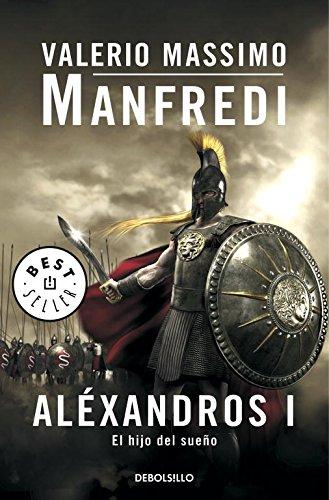 Descargar Libro Aléxandros I: El Hijo Del Sueño: 1 Valerio Manfredi